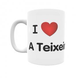 Taza - I ❤ A Teixeira