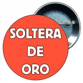 Chapa 75 mm personalizada despedida soltera Soltera de Oro.