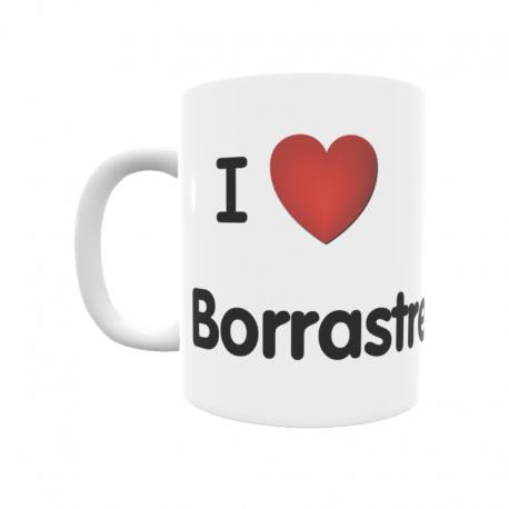Taza - I ❤ Borrastre