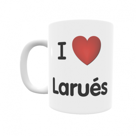 Taza - I ❤ Larués