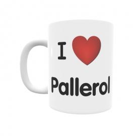 Taza - I ❤ Pallerol