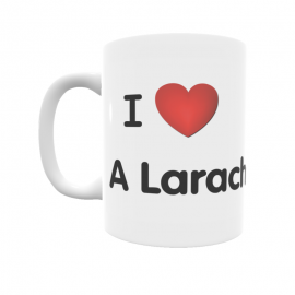 Taza - I ❤ A Laracha